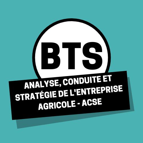 BTSA Analyse, Conduite et Stratégie de l'Entreprise Agricole - ACSE
