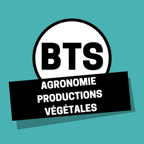 BTSA AGRONOMIE PRODUCTIONS VÉGÉTALES